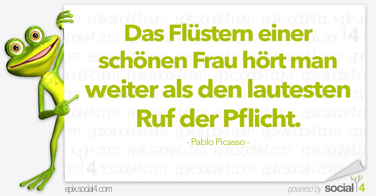 Schlaue Sprueche - Das Fluestern - Pablo Picasso
