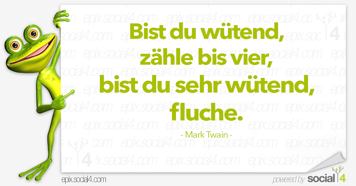 Schlaue Sprueche - Wuetend - Mark Twain